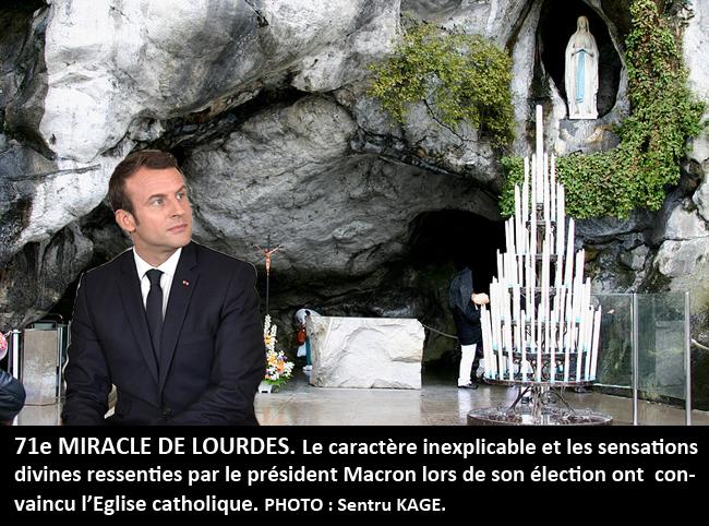 71e miracle de Lourdes. Les sensations divines d'E. Macron lors de  l'élection présidentielle | La Mentable